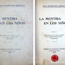 Libros antiguos: DOMÍNGUEZ BERRUETA, JUAN (1866-1959). LA MENTIRA EN LOS NIÑOS. 1915.. Lote 109342027