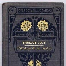 Libros antiguos: JOLY, HENRI. PSICOLOGÍA DE LOS SANTOS. TRADUCCIÓN POR EL DOCTOR MODESTO HERNANDEZ VILLAESCUSA. 1911.. Lote 109347451