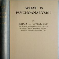 Libros antiguos: CORIAT, ISADOR HENRY (1875-1943). WHAT IS PSYCHOANALYSIS?. 1919.. Lote 109348067