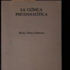Libros antiguos: LA CLÍNICA PSICOANALÍTICA. MARÍA VILMA SCHWARTZ. Lote 111687531