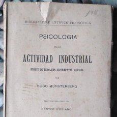 Libros antiguos: HUGO MÜNSTERBERG . PSICOLOGÍA DE LA ACTIVIDAD INDUSTRIAL. ENSAYO DE PSICOLOGÍA EXPERIMENTAL APLICADA. Lote 113953043