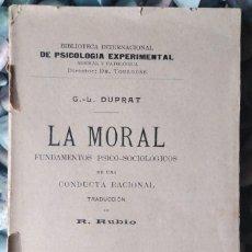 Libros antiguos: G.-L. DUPRAT . LA MORAL. FUNDAMENTOS PSICO-SOCIOLÓGICOS DE UNA CONDUCTA RACIONAL. Lote 113953411