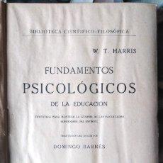 Libros antiguos: W. T. HARRIS . FUNDAMENTOS PSICOLÓGICOS DE LA EDUCACIÓN. Lote 113954247