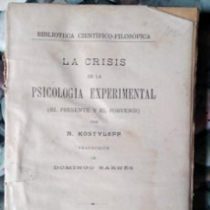Libros antiguos: N. KOSTYLEFF . LA CRISIS DE LA PSICOLOGÍA EXPERIMENTAL (EL PRESENTE Y EL PORVENIR). Lote 113954707