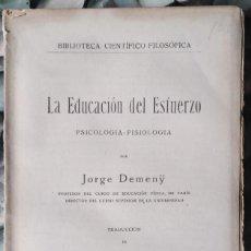 Libros antiguos: JORGE DEMENŸ . LA EDUCACIÓN DEL ESFUERZO. PSICOLOGÍA-FISIOLOGÍA. Lote 113955127