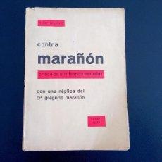 Libros antiguos: CONTRA MARAÑÓN. CRÍTICA DE SUS TEORÍAS SEXUALES. OLIVER - BRACHFELD. ED. EUROPA. BARCELONA, 1933.. Lote 114087775