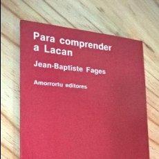 Libros antiguos: PARA COMPRENDER A LACAN. JEAN BAPTISTE FAGES.AMORRORTU EDITORES. Lote 180402375