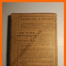 Libros antiguos: LA VIDA OPTIMISTA - ORISON SWETT MARDEN. Lote 114861855