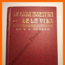 Libros antiguos: LA OBRA MAESTRA DE LA VIDA - ORISON SWETT MARDEN. Lote 114864215