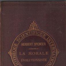 Libros antiguos: LES BASES DE LA MORALE EVOLUTIONNISTE PAR HERBERT SPENCER / MUNDI-3090. Lote 116433199