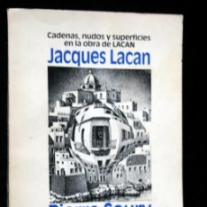 Libros antiguos: CADENAS, NUDOS Y SUPERFICIES EN LA OBRA DE JACQUES LACAN - PIERRE SOURY - RARO - DESCATALOGADO. Lote 116596103