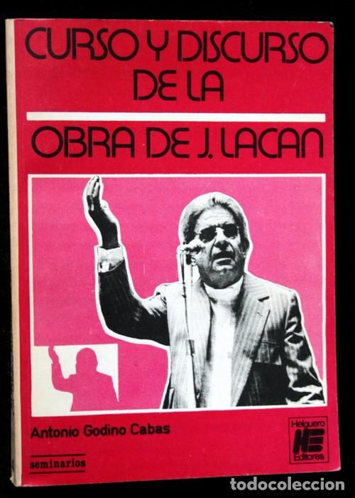 CURSO Y DISCURSO DE LA OBRA DE JACQUES LACAN - ANTONIO GODINO CABAS - RARO - AGOTADO (Libros Antiguos, Raros y Curiosos - Pensamiento - Psicología)