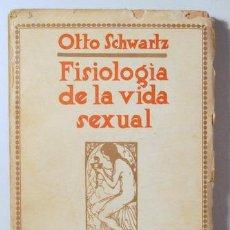 Libros antiguos: SCHWARTZ, OTTO - FISIOLOGÍA DE LA VIDA SEXUAL - MADRID CO. 1930. Lote 117092648