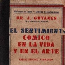 Libros antiguos: EL SENTIMIENTO CÓMICO EN LA VIDA Y EN EL ARTE.DR. J. GOYANES. M. AGUILAR, EDITOR, 1932. Lote 117724751
