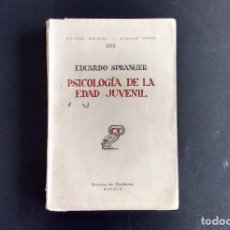 Libros antiguos: PSICOLOGÍA DE LA EDAD JUVENIL. EDUARDO SPRANGER. REVISTA DE OCCIDENTE. 1ª EDICIÓN. MADRID, 1929.. Lote 118695787
