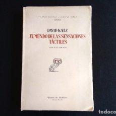 Libros antiguos: EL MUNDO DE LAS SENSACIONES TÁCTILES. DAVID KATZ. REVISTA DE OCCIDENTE. 1ª EDICIÓN: 1930. INTONSO.. Lote 119265927