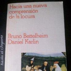 Libros antiguos: HACIA UNA NUEVA COMPRENSIÓN DE LA LOCURA, BRUNO BETTELHEIM, GRUPO EDITORIAL GRIJALBO.. Lote 121642419