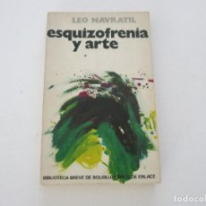 Libros antiguos: ESQUIZOFRENIA Y ARTE PSICOLOGIA LEO NAVRATIL. Lote 122123491