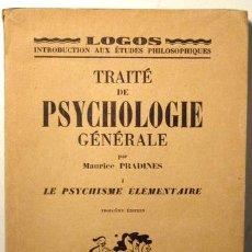 Libros antiguos: PRADINES, MAURICE - TRAITÉ DE PSYCHOLOGIE GÉNÉRALE I. LE PSYCHISME ELÉMENTAIRE - PARIS 1948. Lote 123570096