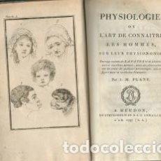Libros antiguos: PHYSIOLOGIE OU L'ART DE CONNAÎTRE LES HOMMES SUR LEUR PHYSIONOMIE OUVRAGE EXTRAIT DE LAVATER.... Lote 123805015