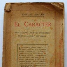 Libros antiguos: SAMUEL SMILES: EL CARACTER, EDICIÓN DE 1935. EDITORIAL RAMON SOPENA. Lote 124623115