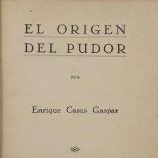 Libros antiguos: EL ORIGEN DEL PUDOR. - CASAS GASPAR, ENRIQUE. MADRID, 1930.. Lote 123172748