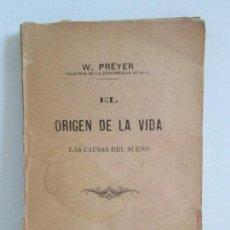 Libros antiguos: EL ORIGEN DE LA VIDA. LAS CAUSAS DEL SUEÑO. W. PREYER. 1887. VER FOTOGRAFIAS ADJUNTAS. Lote 126174339