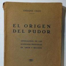 Libros antiguos: EL ORIGEN DEL PUDOR, ENRIQUE CASAS, 1930.. Lote 127060479