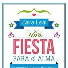 Libros antiguos: UNA FIESTA PARA EL ALMA. - LEAL, ZAIRA.. Lote 147434753