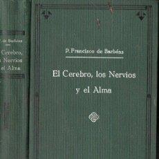 Libros antiguos: FRANCISCO DE BARBENS : EL CEREBRO, LOS NERVIOS Y EL ALMA (LUIS GILI, 1912). Lote 133631230