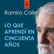 Libros antiguos: LO QUE APRENDÍ EN CINCUENTA AÑOS. - CALLE CAPILLA, RAMIRO.. Lote 133872389