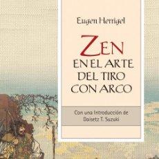 Libros antiguos: ZEN EN EL ARTE DEL TIRO CON ARCO. - HERRIGEL, EUGEN.. Lote 133873658