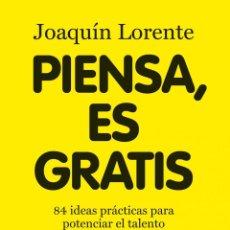 Libros antiguos: PIENSA, ES GRATIS. - LORENTE, JOAQUÍN.. Lote 133874013