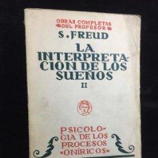 Libros antiguos: OBRAS COMPLETAS SIGMUND FREUD LA INTERPRETACIÓN DE LOS SUEÑOS II 1934 TOMO VII BIBLIOTECA NUEVA. Lote 139768966
