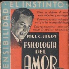Libros antiguos: PAUL JAGOT : PSICOLOGIA DEL AMOR (JOAQUIN GIL, 1935). Lote 140910526