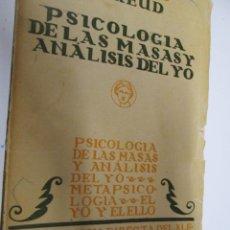 Libros antiguos: OBRAS COMPLETAS DEL PROFESOR S. FREUD IX - PSICOLOGÍA DE LAS MASAS Y ANÁLISIS DEL YO. Lote 141390838