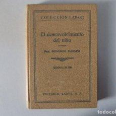 Libros antiguos: LIBRERIA GHOTICA. DOMINGO BARNÉS. EL DESENVOLVIMIENTO DEL NIÑO. ED. LABOR 1933. MUY ILUSTRADO.. Lote 141912922