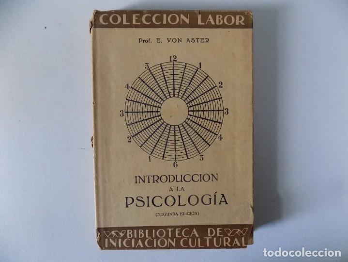 LIBRERIA GHOTICA. E. VON ASTER. INTRODUCCIÓN A LA PSICOLOGIA.ED. LABOR 1928. (Libros Antiguos, Raros y Curiosos - Pensamiento - Psicología)