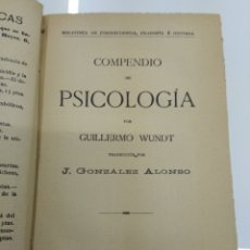 Libros antiguos: COMPENDIO DE PSICOLOGIA POR GUILLERMO WUNDT MADRID ED. LA ESPAÑA MODERNA CIRCA 1900 UNICO TC. Lote 142707686