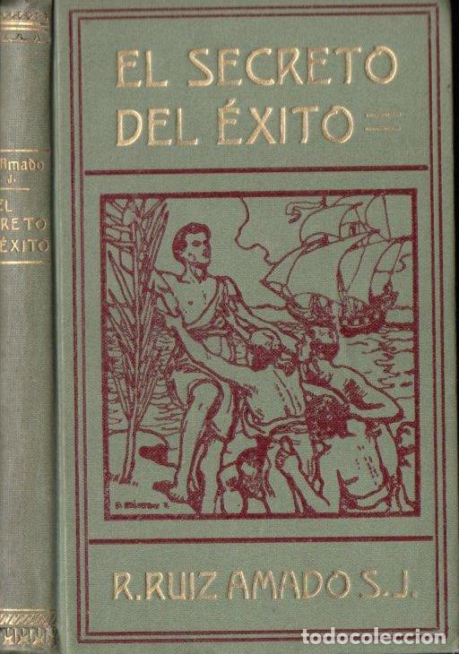 RUIZ AMADO : EL SECRETO DEL ÉXITO (MARIN, 1912) (Libros Antiguos, Raros y Curiosos - Pensamiento - Psicología)