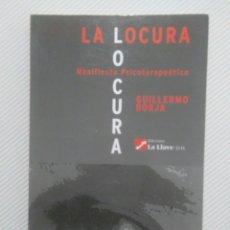 Livros antigos: LA LOCURA.MANIFIESTO TERAPEUTICO.GUILERMO BORJA. PRÓLOGO DE CLAUDIO NARANJO. Lote 143212854
