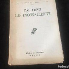 Libros antiguos: LO INCONSCIENTE CARL G. YUNG 1927 REVISTA DE OCCIDENTE NUEVAS IDEAS INTONSO . Lote 143963914