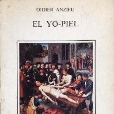 Libros antiguos: EL YO-PIEL. (DIDIER ANZIEU. COLECCIÓN TEXTOS Y TEMAS PSICOLÓGICOS). Lote 145750406