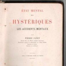 Libros antiguos: ETAT MENTAL HYSTÉRIQUES LES ACCIDENTS MENTAUX, PIERRE JANET. Lote 146821878