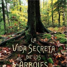 Libros antiguos: LA VIDA SECRETA DE LOS ÁRBOLES. - WOHLLEBEN, PETER.. Lote 146824552