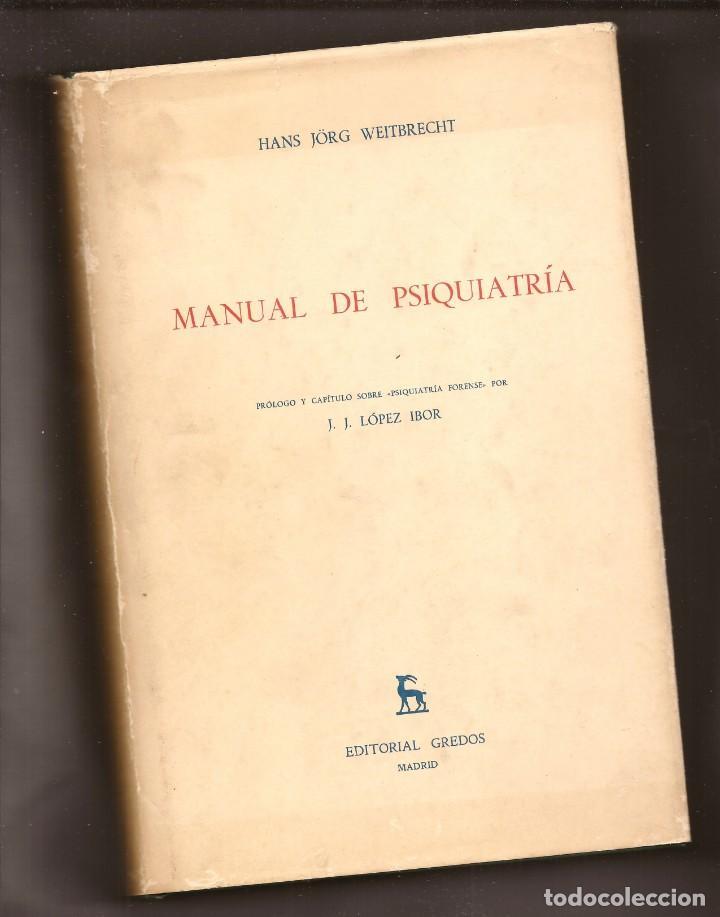MANUAL DE PSIQUIATRIA - HANS JÖRG WEITBRECHT – PRÓL. J. J. LÓPEZ IBOR – ED. GREDOS, 1978 (Libros Antiguos, Raros y Curiosos - Pensamiento - Psicología)