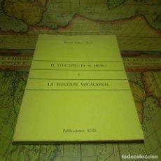 Libros antiguos: EL CONCEPTO DE SI MISMO Y LA ELECCION VOCACIONAL. MANUEL PALLARÉS MARTÍ. PUBLICACIONES ICCE 1972.. Lote 147347478