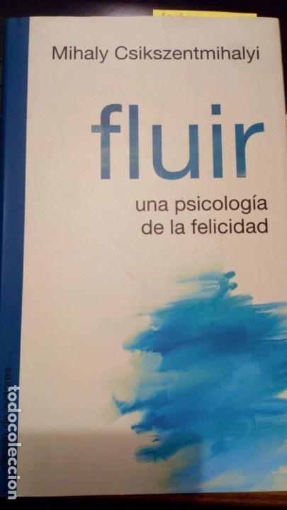 FLUIR. UNA PSICOLOGÍA DE LA FELICIDAD - MIHALY CSIKSZENTMIHALYI (Libros Antiguos, Raros y Curiosos - Pensamiento - Psicología)