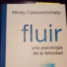 Libros antiguos: FLUIR. UNA PSICOLOGÍA DE LA FELICIDAD - MIHALY CSIKSZENTMIHALYI. Lote 147500446