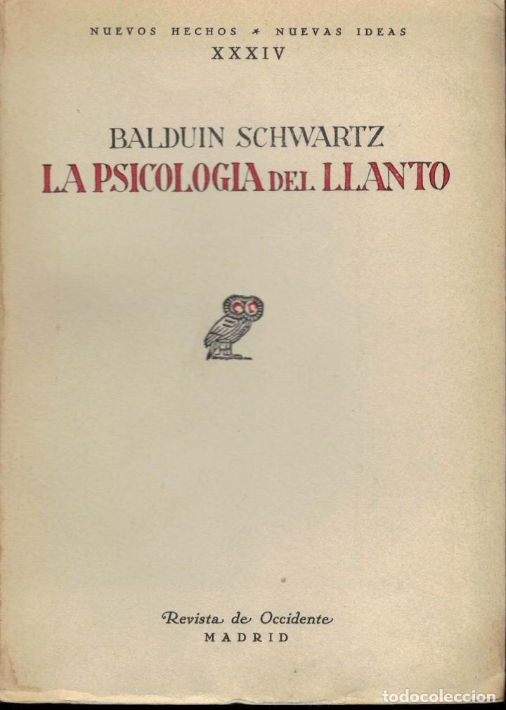 BALDUIN SCHWARTZ, LA PSICOLOGÍA DEL LLANTO (Libros Antiguos, Raros y Curiosos - Pensamiento - Psicología)